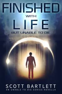Finished with Life - the first Unable to Die novel.